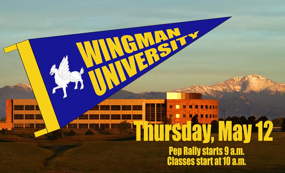 U.S. Air Force photo illustration/James Hodges Schriever Air Force Base is hosting the next Wingman University May 12, 2016. Wingman University is a wing-wide event that allows personnel and spouses to act like college students by freely choosing from a range of personal development classes offered around the campus.